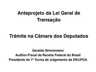 Anteprojeto da Lei Geral de Transação Trâmite na Câmara dos Deputados