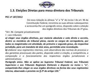 1.3. Eleições Diretas para mesa diretora dos Tribunais PEC nº 187/2012