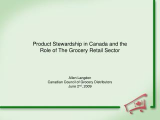 Product Stewardship in Canada and the  Role of The Grocery Retail Sector