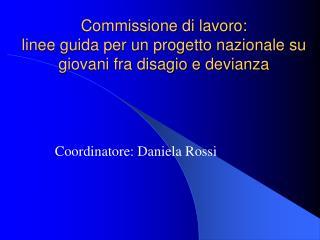 Commissione di lavoro:  linee guida per un progetto nazionale su giovani fra disagio e devianza