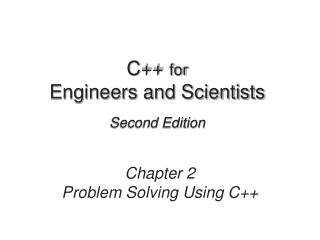 C++  for Engineers and Scientists Second Edition