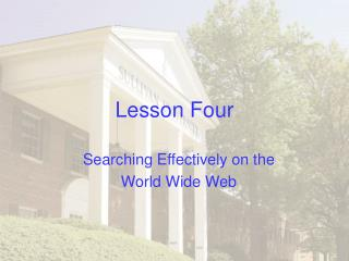 Lesson 4 - Searching Effectively on the World Wide Web