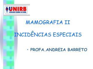 MAMOGRAFIA II INCIDÊNCIAS ESPECIAIS