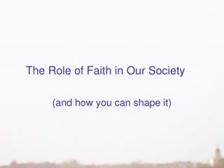 The Role of Faith in Our Society
