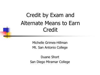 Michelle Grimes-Hillman Mt. San Antonio College Duane Short San Diego Miramar College