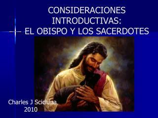 CONSIDERACIONES INTRODUCTIVAS: EL OBISPO Y LOS SACERDOTES