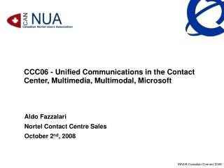 CCC06 - Unified Communications in the Contact Center, Multimedia, Multimodal, Microsoft