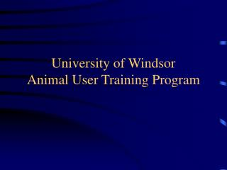 University of Windsor Animal User Training Program