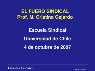 EL FUERO SINDICAL Prof. M. Cristina Gajardo