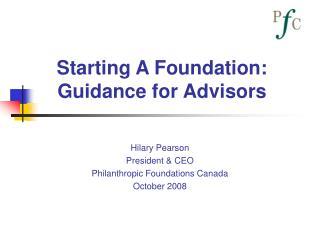 Starting A Foundation:  Guidance for Advisors