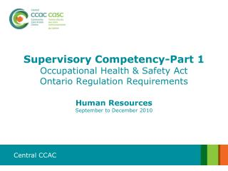 Supervisory Competency-Part 1 Occupational Health & Safety Act  Ontario Regulation Requirements