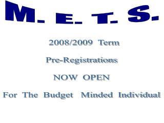 M. E. T. S.