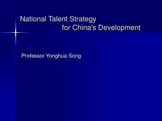 National Talent Strategy                       for China's Development