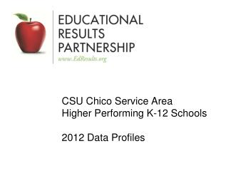 CSU Chico Service Area Higher Performing K-12 Schools 2012 Data Profiles
