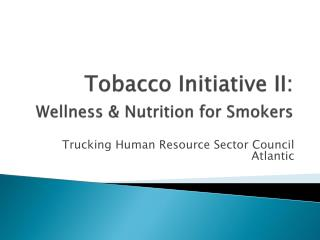 Tobacco Initiative II: Wellness & Nutrition for Smokers