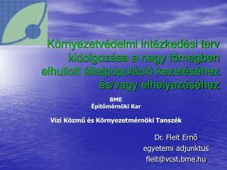 Dr. Fleit Ernő egyetemi adjunktus fleit@vcst.bme.hu
