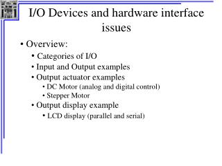 I/O Devices and hardware interface issues