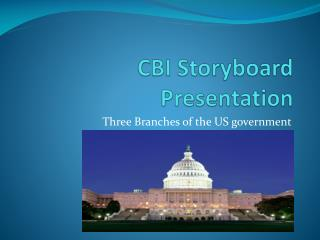 CBI Storyboard Presentation