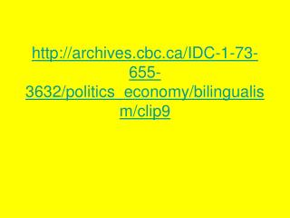 archives.cbc/IDC-1-73-655-3632/politics_economy/bilingualism/clip9