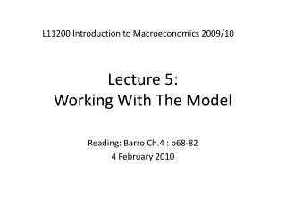 Lecture 5:  Working With The Model