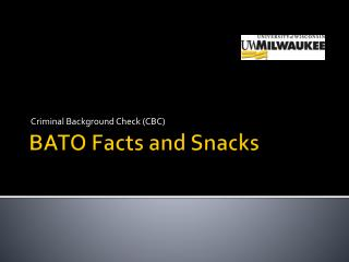 BATO Facts and Snacks
