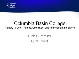 Columbia Basin College Plenary II: Core Themes, Objectives, and Achievement Indicators