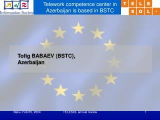 Tofig BABAEV (BSTC), Azerbaijan