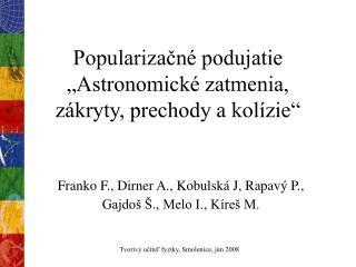 "Popularizačné podujatie ""Astronomické zatmenia, zákryty, prechody a kolízie"""