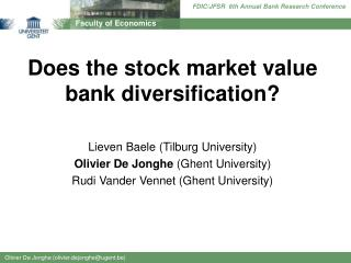 Does the stock market value bank diversification  Lieven Baele Tilburg University Olivier De Jonghe Ghent University Rud