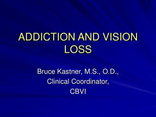 ADDICTION AND VISION LOSS