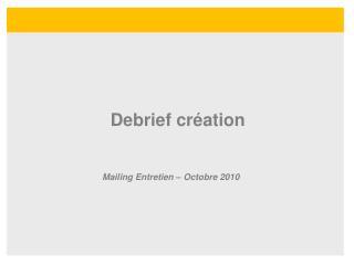 Debrief cr�ation