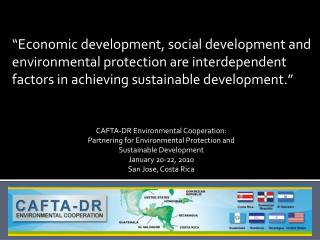 CAFTA-DR Environmental Cooperation:  Partnering for Environmental Protection and