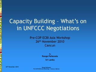 Capacity Building � What�s on in UNFCCC Negotiations