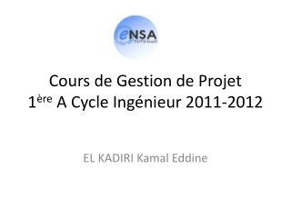 Cours de Gestion de Projet 1 ère  A Cycle Ingénieur 2011-2012