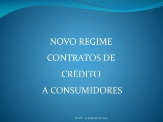 NOVO REGIME  CONTRATOS DE CRÉDITO  A CONSUMIDORES