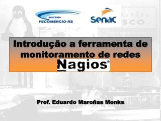 Introdução a ferramenta de monitoramento de redes Nagios