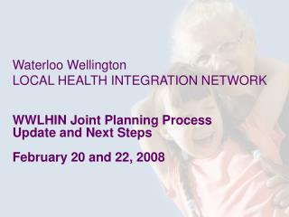 WWLHIN Joint Planning Process  Update and Next Steps February 20 and 22, 2008
