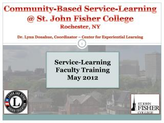 Community-Based Service-Learning @ St. John Fisher College Rochester, NY