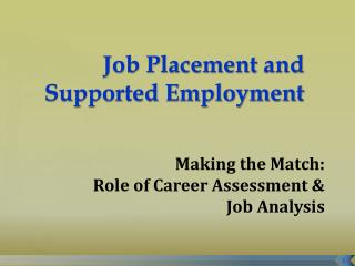 Job Placement  and Supported Employment