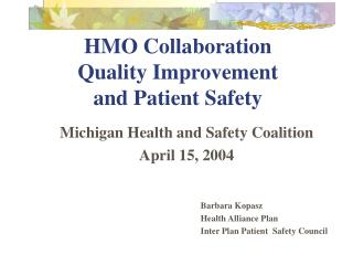 HMO Collaboration Quality Improvement and Patient Safety