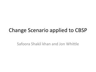 Change Scenario applied to CBSP