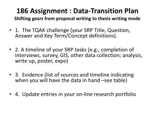 186 Assignment : Data-Transition Plan  Shifting gears from proposal writing to thesis writing mode