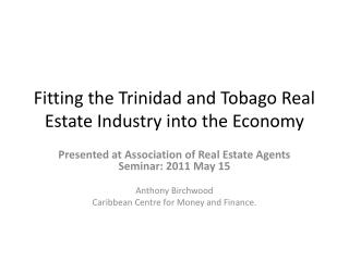 Fitting the Trinidad and Tobago Real Estate Industry into the Economy