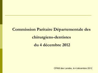 Commission Paritaire Départementale des chirurgiens-dentistes  du 4 décembre 2012