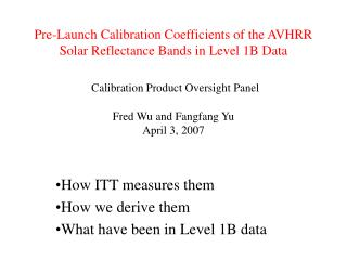 How ITT measures them How we derive them What have been in Level 1B data