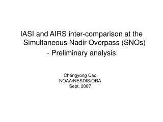 Changyong Cao NOAA/NESDIS/ORA Sept. 2007