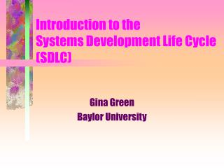 Introduction to the  Systems Development Life Cycle (SDLC)