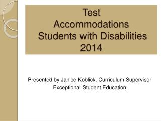 Test Accommodations  Students with Disabilities 2014