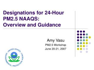 Designations for 24-Hour PM2.5 NAAQS:    Overview and Guidance