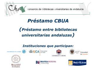 Préstamo CBUA     ( Préstamo entre bibliotecas universitarias andaluzas )